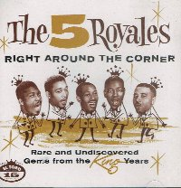 Five Royales - Right Around The Corner - OLD HAT GEAR
