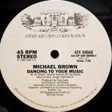 MICHAEL BROWN / dancing to your music