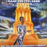 DAS WALDEMAR WUNDERBAR SYNDIKAT / i make you feel good
