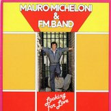 MAURO MICHELONI & F.M. BAND / looking for love