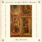 BILL NELSON / getting the holy ghost across