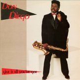 DON DIEGO / give it all you've got