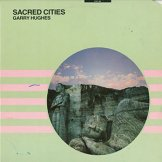 GARRY HUGHES / sacred cities