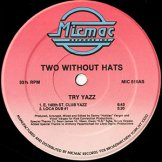 TWO WITHOUT HATS / try yazz