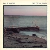 PHILIP AABERG / out of the frame