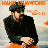 HANK CRAWFORD / cajun sunrise