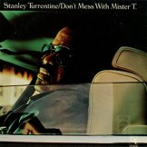 STANLY TURRENTINE / don't mess with mister t.