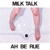 MILK TALK / ah be rue【7EP】