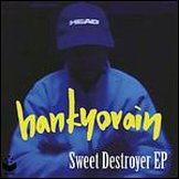 HANKYOVAIN / sweet destroyer ep