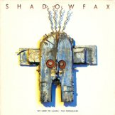 SHADOWFAX / we used to laugh / the firewalker