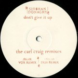 SIOBHAN DONAGHY / don't give it up (the carl craig remixes)