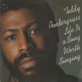 TEDDY PENDERGRASS / life is a song worth singing