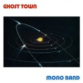 MONO BAND / ghost town