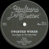 TWISTED WIRES / one night at the raw deal