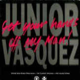 JUNIOR VASQUEZV / get your hands off my man!