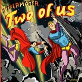 SUPERMAYER / two of us