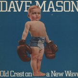 DAVE MASON / old crest on a new wave