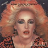 EVE JOHN / mutual physical attraction / good love, bad love