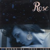 ROSE / i wanna be your love