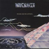 WAVEMAKER / where are we captain?...