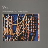 YOU / wonders from the genetic factory