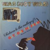 WAS (NOT WAS) / (return to the valley of) out come the freaks - remixed version