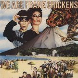 FRANK CHICKENS / we are frank chickens