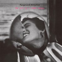 Fairground Attraction / The first of a million kisses