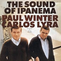 Paul Winter with Carlos Lyra / The Sound of Ipanema