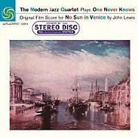 The Modern Jazz Quartet / No Sun In Venice