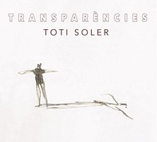 Toti Soler / Transparencies