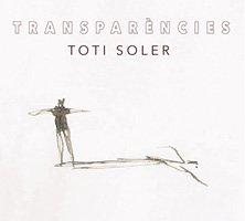 Toti Soler / Transparencies