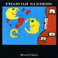 Pharoah Sanders / Moon Child