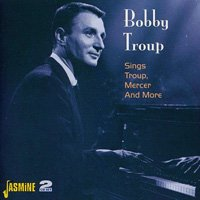 Bobby Troup / Sings Troup, Mercer and More