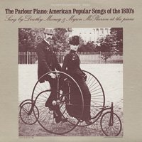 Dorothy Mesney & Myron McPherson / The Parlour Piano: American Popular Songs of the 1800's [CD-R]