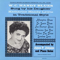 W. C. Handy Blues: As Sung by His Daughter Katharine Handy Lewis in Traditional Style [CD-R]