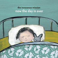 the innocence mission / now the day is over