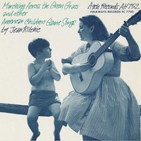 Jean Ritchie / Marching Across The Green Grass and Other American Children's Game Songs [CD-R]
