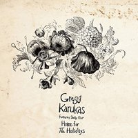 Gregg Karukas feat. Shelby Flint / Home for The Holidays