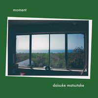 Daisuke Matsutake / Moment