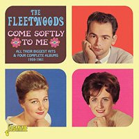 The Fleetwoods / Come Softly To Me - All Their Biggest Hits & Four Complete Albums 1959-1961