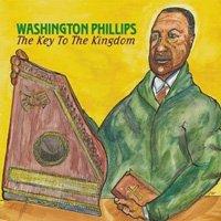 Washington Phillips / The Key To The Kingdom