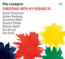Nils Landgren / Christmas With My Friends VI