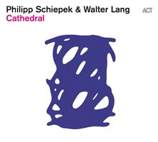 Philipp Schiepek & Walter Lang / Cathedral