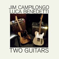 Jim Campilongo & Luca Benedetti / Two Guitars