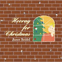 Janet Seidel / Hooray For Christmas