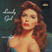 Julie London / Lonely Girl