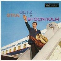 Stan Getz / Stan Getz In Stockholm