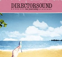 Directorsound / Two Years Today
