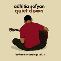 Adhitia Sofyan / Quiet Down - Bedroom Recordings Vol.1